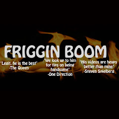frigginboom