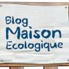 Blog maison écologique