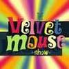 thevelvetmouseshow