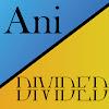 Ani Divided