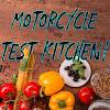 Motorcycle Test Kitchen!