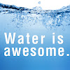 Water Is Awesome