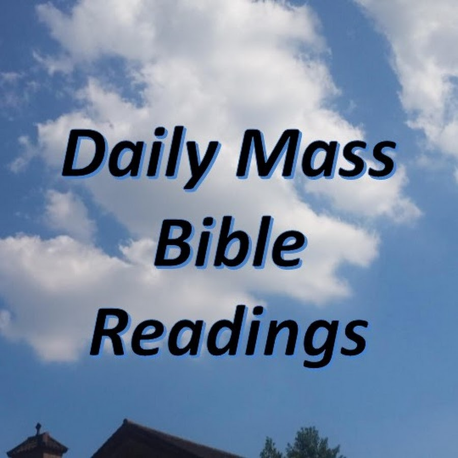 daily mass bible readings youtube