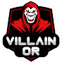 Villain oR