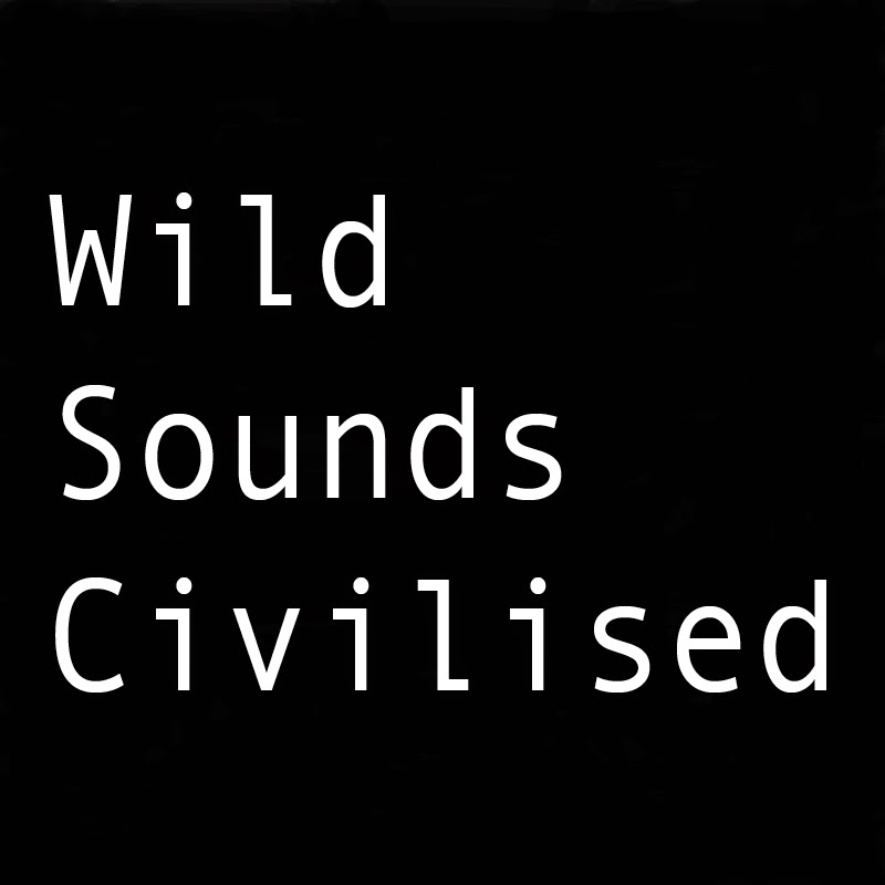 Wild Sounds Civilised