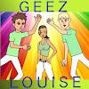 Geez Louise
