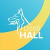 DogS HALL