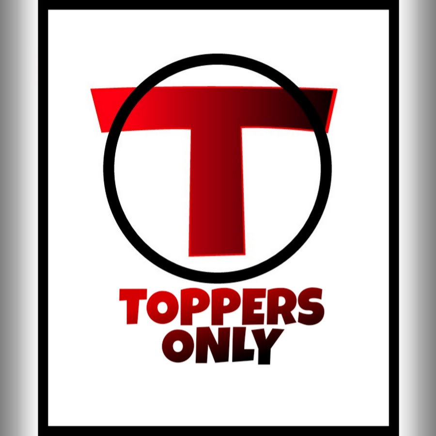 toppers only youtube