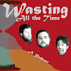 Wasting ALL the Time