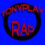 TonyPlay Rap