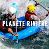 Planète Rivière Rafting