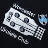 Worcester Ukulele Club Worcester Ukulele Club