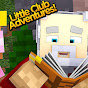 The Little Club Adventures