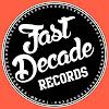 Fast Decade Records