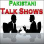 Watch Pakistani Talk Shows