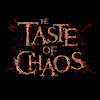 The TASTE of CHAOS
