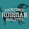 Back Fence PDX: RUSSIAN ROULETTE