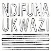Ndifuna Ukwazi Dare to Know