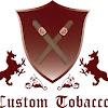 Custom Tobacco