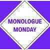 Monologue Monday