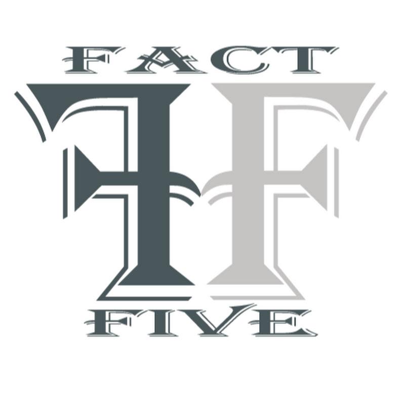 FACT FIVE