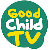 Good Child TV - Kids' Songs and Rhymes