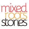MixedRootsStories
