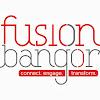 FUSION:Bangor