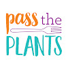 Pass the Plants