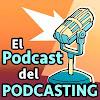 el podcast del podcasting