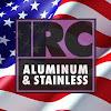 IRC Aluminum & Stainless