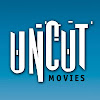 Uncut Movies