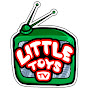 Little Toys TV