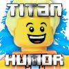 Titan Humor