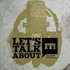 Lets Talk Lets Be