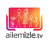 Ailemizle TV