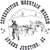 Superstition Mountain - Lost Dutchman Museum