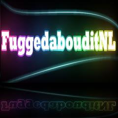 FuggedabouditNL