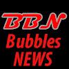 BUBBLES news