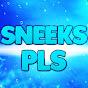 SneeksPls