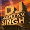 DJ ABHILAV SINGH
