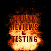 Drunk Reviews & Testing