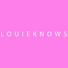 LOUIEKNOWS