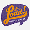 The Be Loud! Sophie Foundation