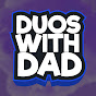 Duos with Dad (duos-with-dad)