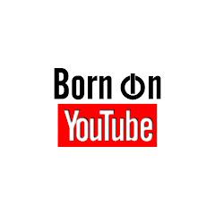 Born on Youtube