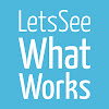 LetsSeeWhatWorks.com