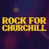 Rockforchurchill