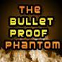 BulletProofPhantom