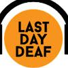 Last Day Deaf Music Webzine
